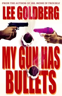 GOLDBERG_My_Gun_Has_Bullets_FINAL