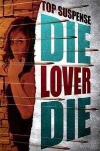 401 Top Suspense ecover Die Lover Die_4