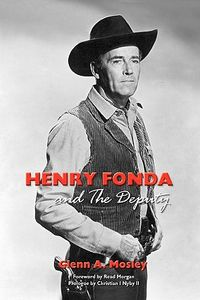 Henry-Fonda-and-the-Deputy-The-Film-and-Stage-Star-and-His-TV-Western-Mosley-Glenn-A-9781593936136