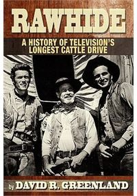 Rawhide-a-History-of-Televisions-Longest-Cattle-Drive