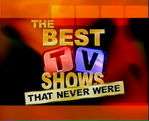 Best TV show that never were