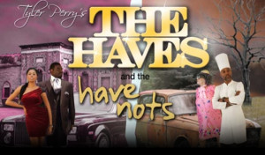 The Have and Have Nots