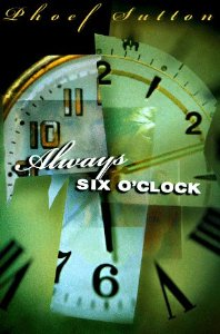 Always Six O'Clock